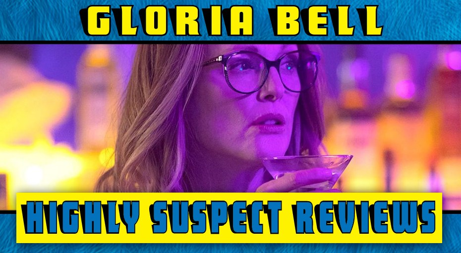 Gloria Bell Podcast Review