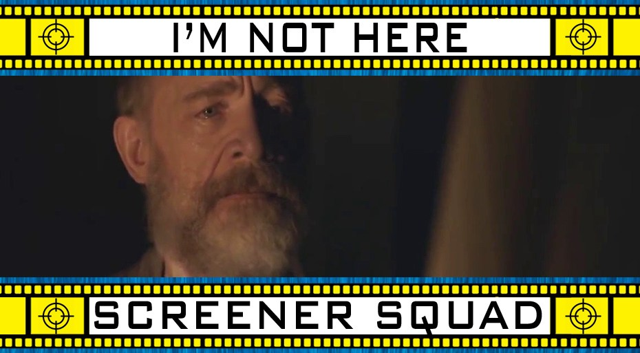I'm Not Here Movie Review
