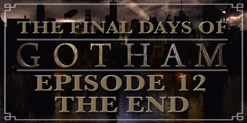 Finale Days of Gotham Series Finale Review