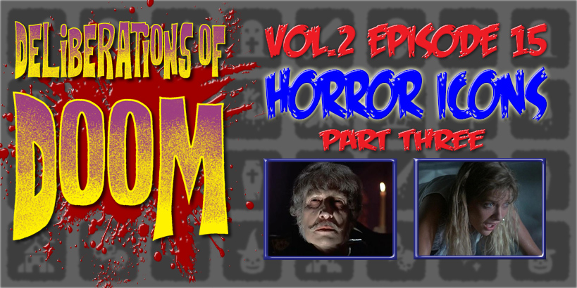 Deliberations of Doom Horror Icons Part 3