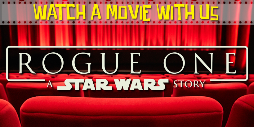 Watch a Movie With Us - Rogue One Commentary