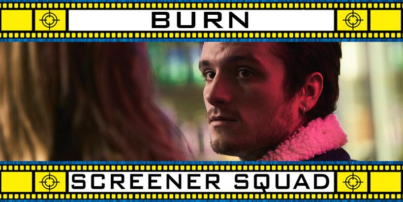 Burn Movie Review