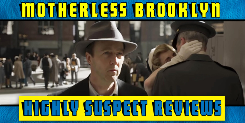 Motherless Brooklyn Movie Review