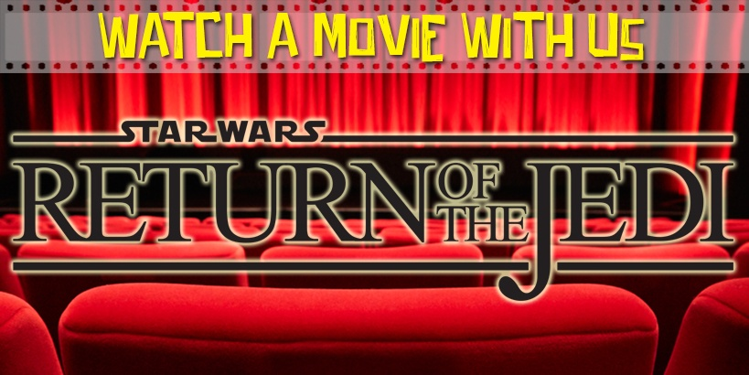Watch a Movie With Us: Return of the Jedi