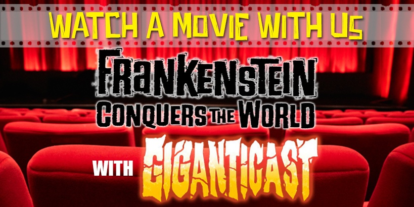 Watch a Movie with Giganticast: Frankenstein Conquers the World