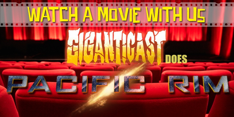 Watch a Movie With Us: Giganticast does Pacific Rim