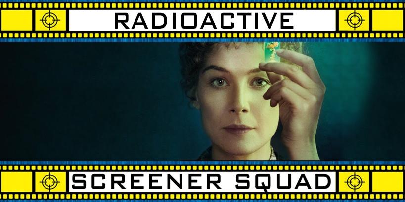 Radioactive Movie Review
