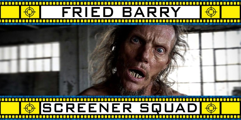 Fried Barry Movie Review