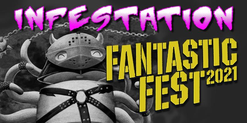 Infestation: Fantastic Fest 2021 Ep 1