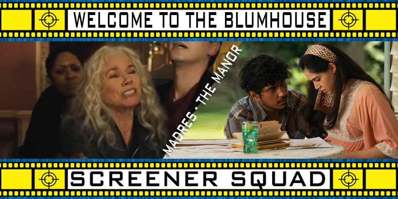 Welcome to the Blumhouse - Madres / The Manor Movies Review
