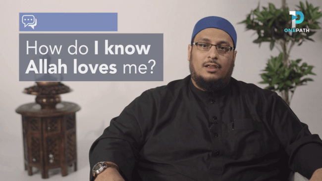 How Do I Know Allah Loves Me?