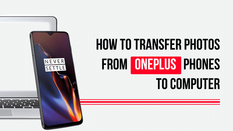 How to Transfer Photos from OnePlus Phones to PC