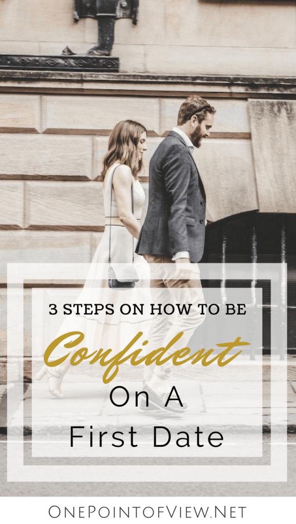 3 Steps On How To Be Confident On A First Date