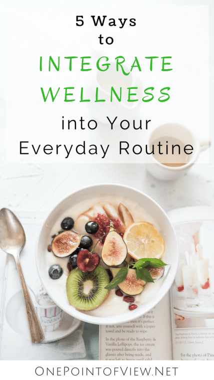 Wellness is, simply put, making conscious decisions to live a better, healthier lifestyle. It's neither complicated nor expensive, and it's something anyone can incorporate into their daily routine if they know how to get started. Here are 5 ways to integrate wellness into your everyday routine.