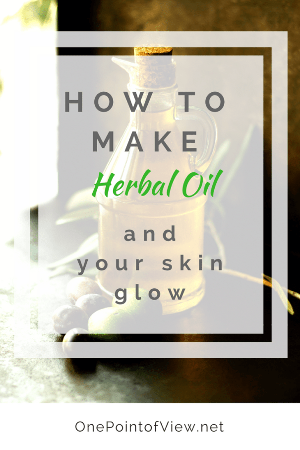 How to Make Herbal Oil-OnePointofView.net