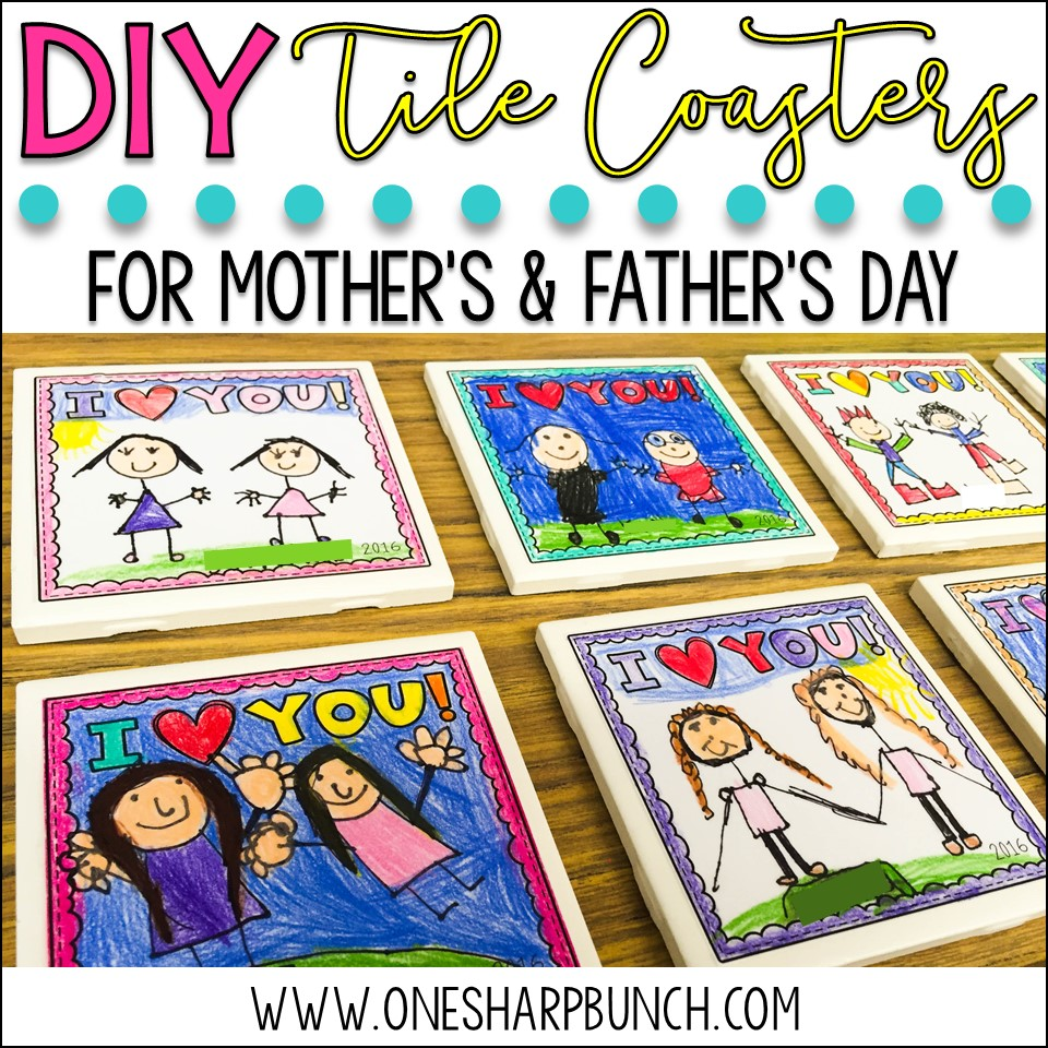 Mother S Amp Father S Day Diy Tile Coasters One Sharp Bunch