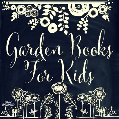 favorite garden books for kids