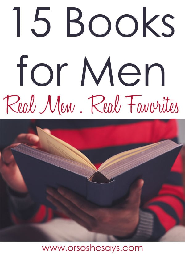 15 Books for Men ~ Real Men, Real Favorites