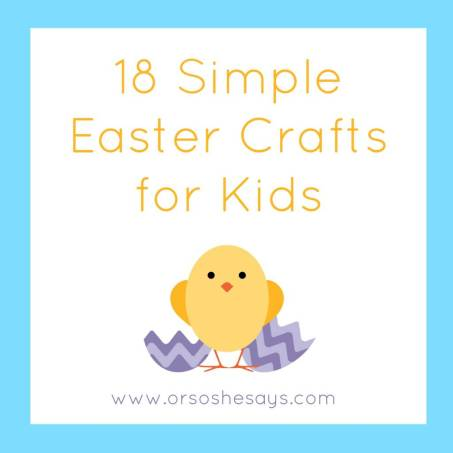 18 Simple Easter Crafts for Kids ~ Or so she says...