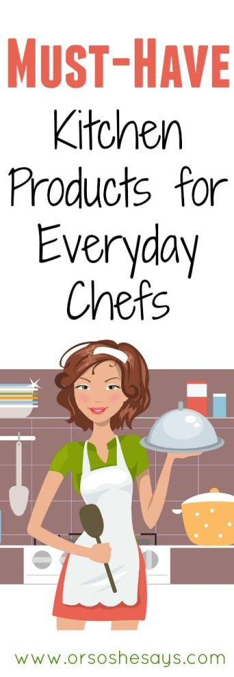 Ooooh, lots of good ones!  Must Have Kitchen Products for Everyday Chefs