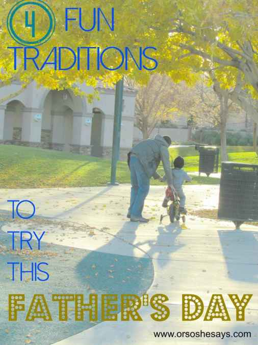 4 fun traditions to try this father's day