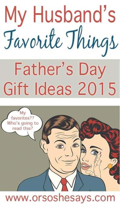 Husbands Favorite Things ~ Father's Day Gift Ideas!