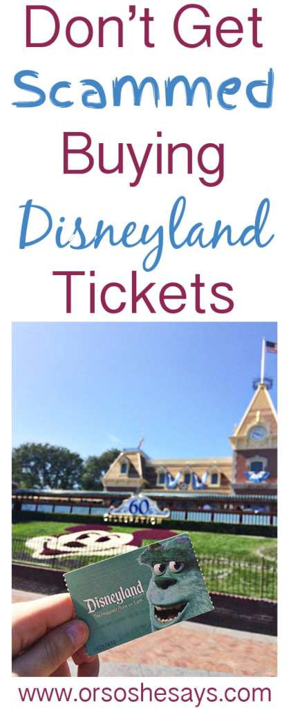 Don't Get Scammed Buying Disneyland Tickets!  Learn what to avoid!