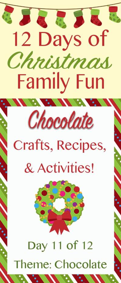 CHOCOLATE Christmas Crafts, Recipes, and Activities ~ 12 Days of Christmas Family Fun