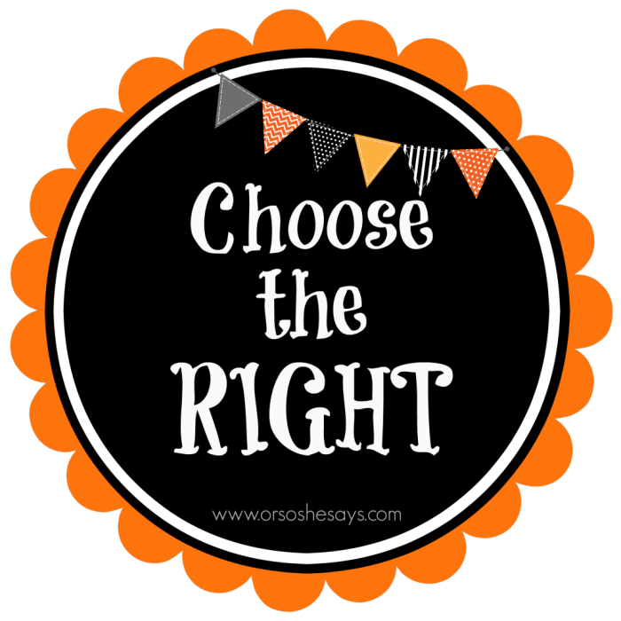 Fun printable on choosing the right!