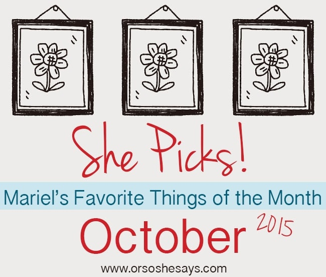 Mariel's 5 Favorite Things of the Month! She Picks! ~ October