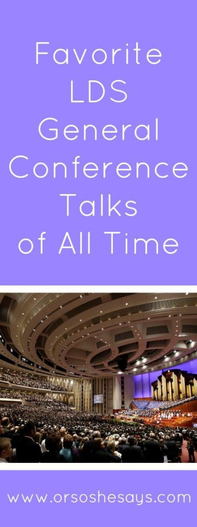 Favorite LDS General Conference Talks of All Time!