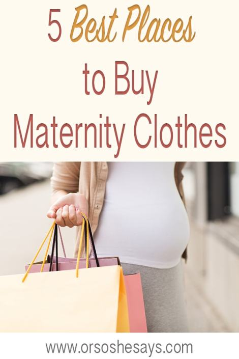 5 Best Places to Buy Maternity Clothes - Or so she says...