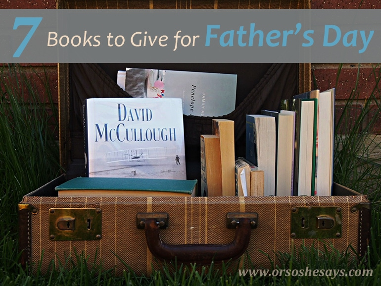 7 Books to Give for Father's Day - plus what to pair with them!