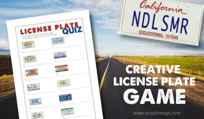 License Plate game with an easy printable - You could use this easy-to-print license plate game for your family, a classroom game, or for your Cub Scout Pinewood Derby. Find it all on www.orsoshesays.com.