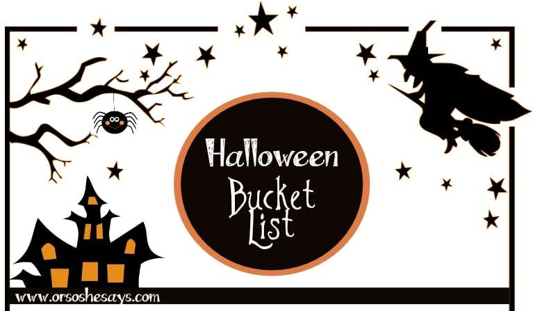 Or So She Says- Halloween Bucket List