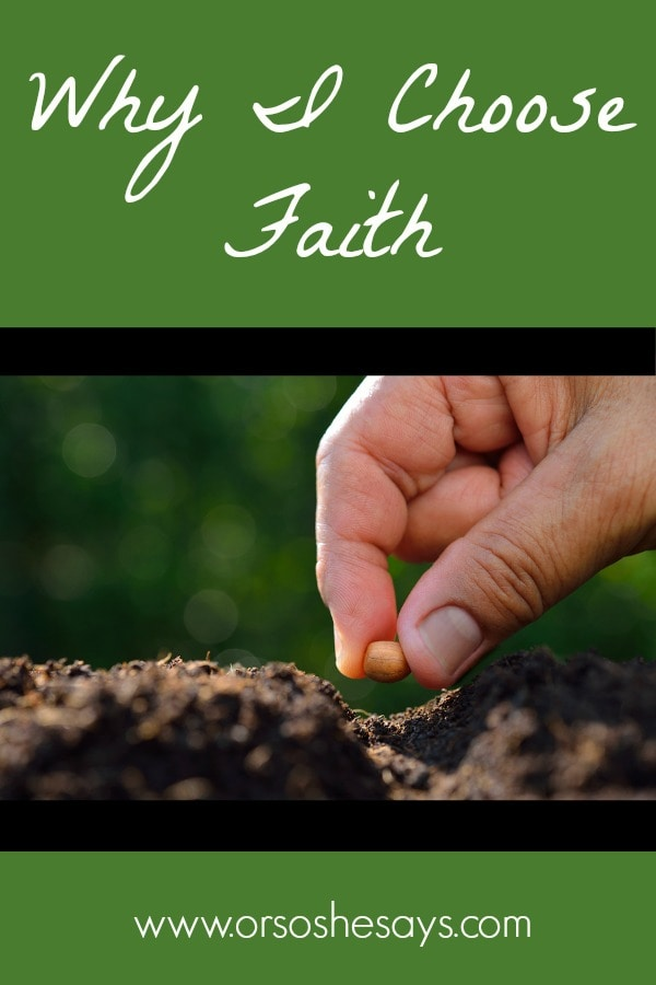 """Our doubts may be real, but we can still choose faith in times of spiritual crisis. Dan shares a story today about why he chooses faith every day. Read his post """"Why I Choose Faith"""" today on www.orsoshesays.com."""