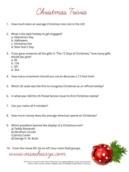 Can you name all nine of Santa's reindeer? How about Buddy the Elf's four main food groups? Print off this Christmas trivia quiz and challenge your friends or family. Get the free printable at www.orsoshesays.com.