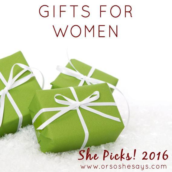 Gift Ideas for Women ~ She Picks! 2016 www.orsoshesays.com