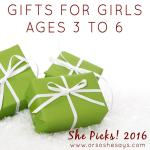 Gifts for Girls, ages 3 to 6 ~ She Picks! 2016