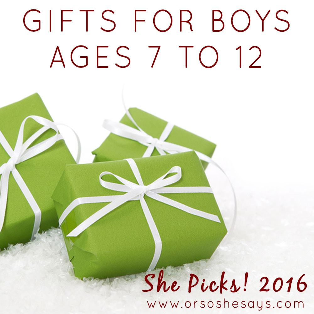 Gifts for Boys, Ages 7 to 12 ~ She Picks! 2016