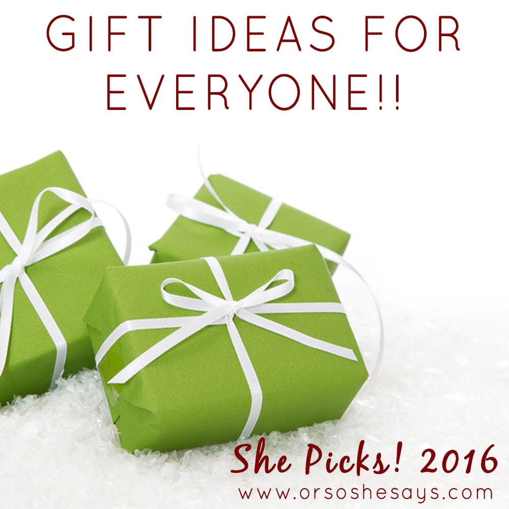Gift Ideas for Everyone On Your List! ~ She Picks! 2016
