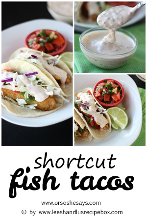 Does the thought of making fish tacos overwhelm you? Thank goodness we've got some shortcuts to make it easier to bring this dinner together! Get the recipe at www.orsoshesays.com.