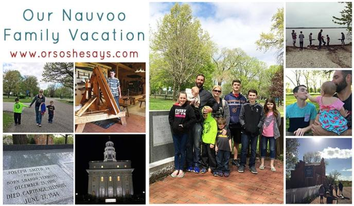 Our Nauvoo Family Vacation ~ My most favorite vacation that we've done!!!