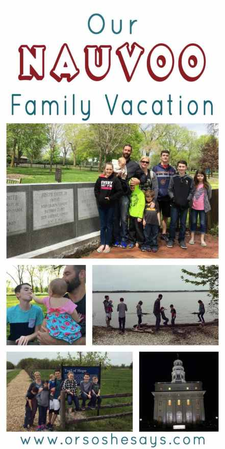 We had such an amazing time on our Nauvoo family vacation! Definitely one of our top vacations ever! www.orsoshesays.com