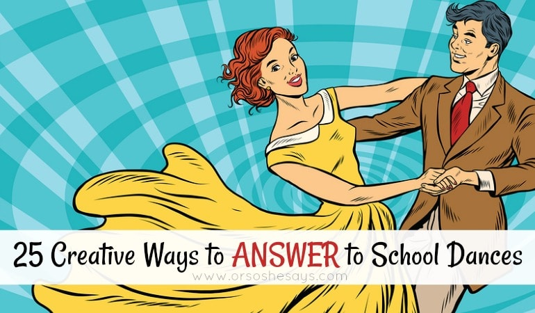 25 Creative Ways to Answer to School Dances