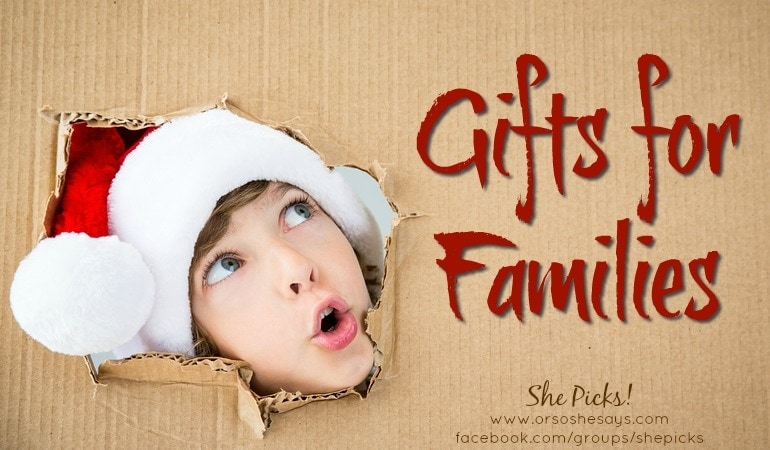 Gifts for Families ~ She Picks! 2017 Gift Guide