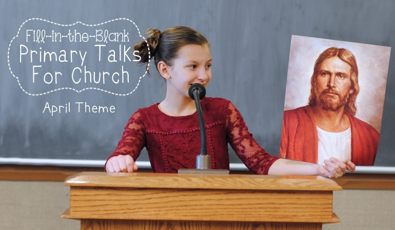 April Primary Talk ~ Fill-in-the-Blank Primary Talks for Kids (she: Adelle)