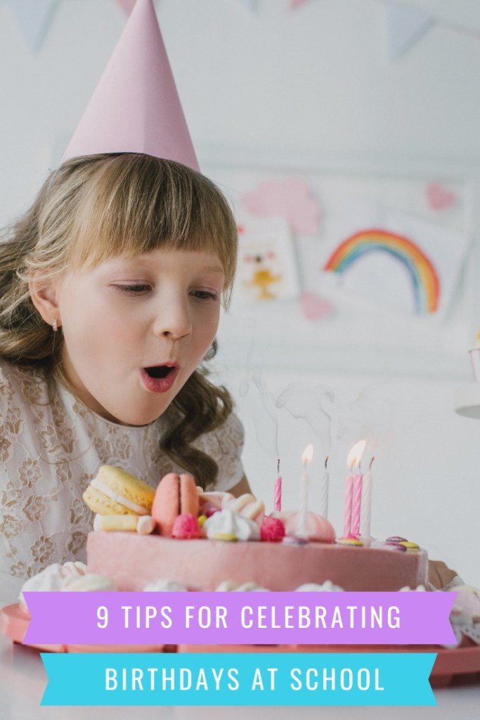 Tips for celebrating your child's birthday at school