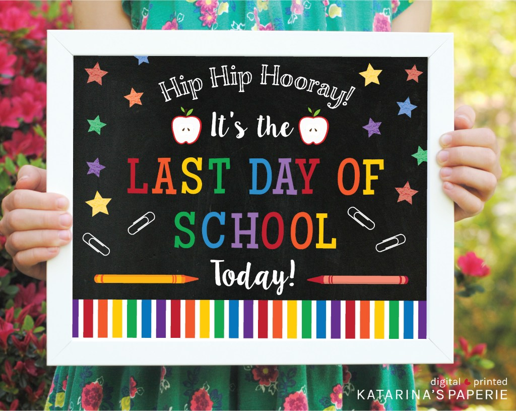Free printable last day of school chalkboard sign