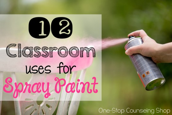 12 Classroom Uses for Spray Paint